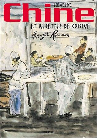 Hippolyte Romain - Scènes de Chine et recettes de cuisine